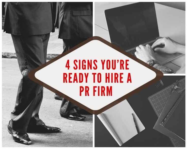 4 Signs You're Ready to Hire a PR Firm