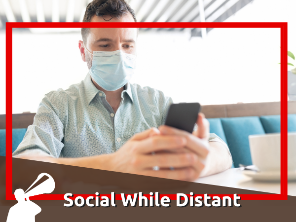 Ways to Win at Social Media in a Social-Distancing World