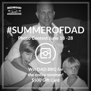 "Midwood Smokehouse Calls for ""Dad's Best BBQ Face"" Entries  for Chance to Win Summer of Free BBQ"