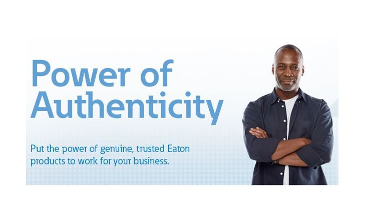 "Eaton Offers Authorized Service and Quick, Efficient Sourcing with ""Power of Authenticity"" Campaign"