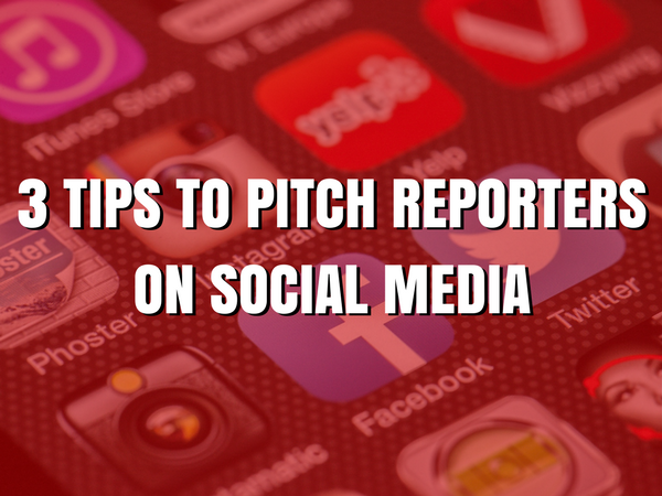 3 Tips to Pitch Reporters on Social Media