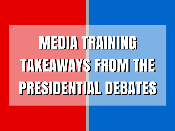 Media Training Lessons from Presidential Debates