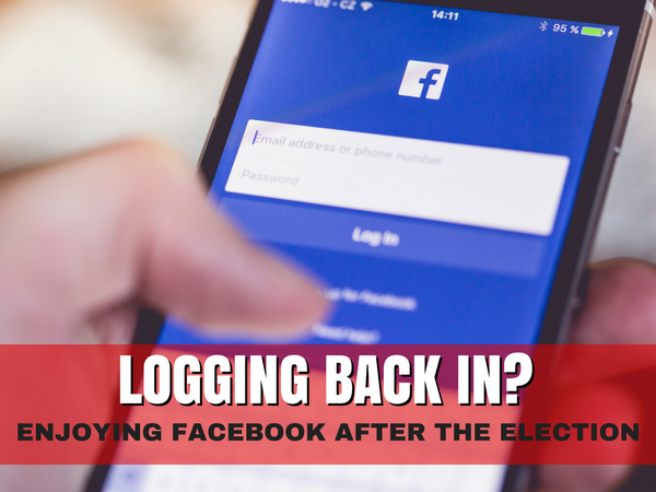 Four Ways to Enjoy a Post-Election Facebook
