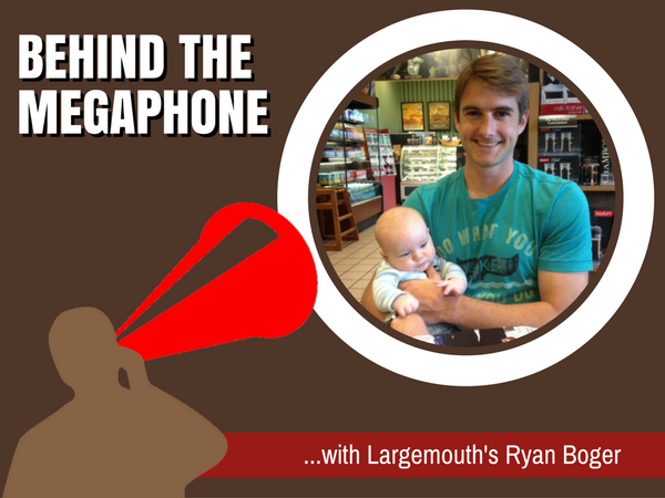 Behind the Megaphone: Ryan Boger