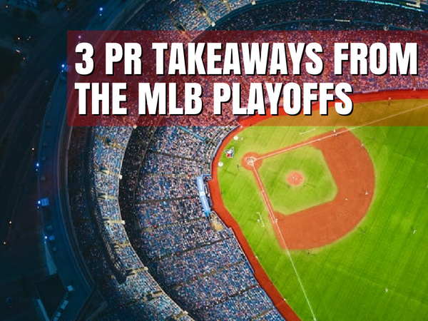 PR Lessons from the MLB Playoffs