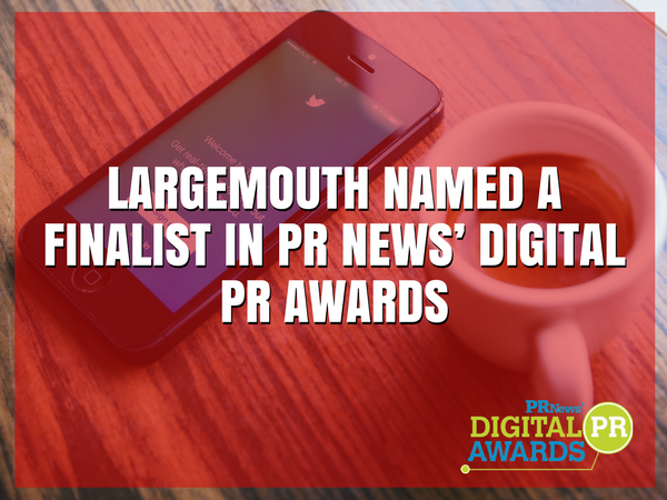Largemouth's Twitter Communications Campaign Recognized on the National Stage